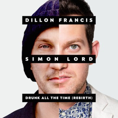 dillon francis drunk all the time simon lord
