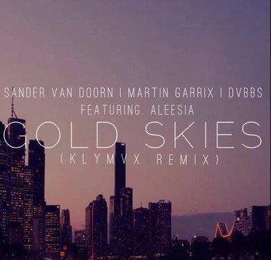 Sander van Doorn, Martin Garrix, DVBBS ft. Aleesia - Gold Skies (KLYMVX Remix) [Free Download]