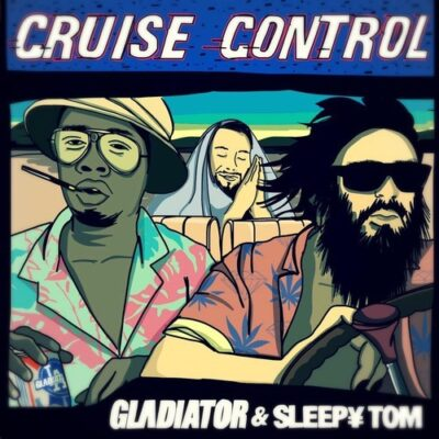 Cruise Control by Sleepy Tom & Gladiator