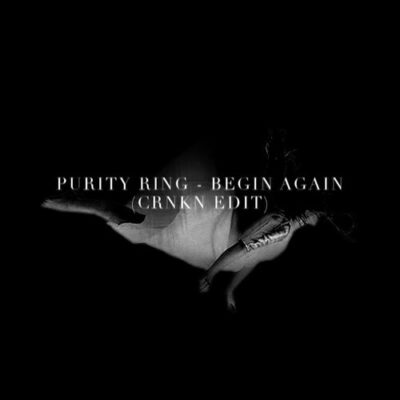 Begin Again (CRNKN Edit)