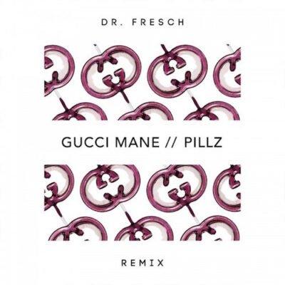 Gucci Mane - Pillz (Dr. Fresch Remix)