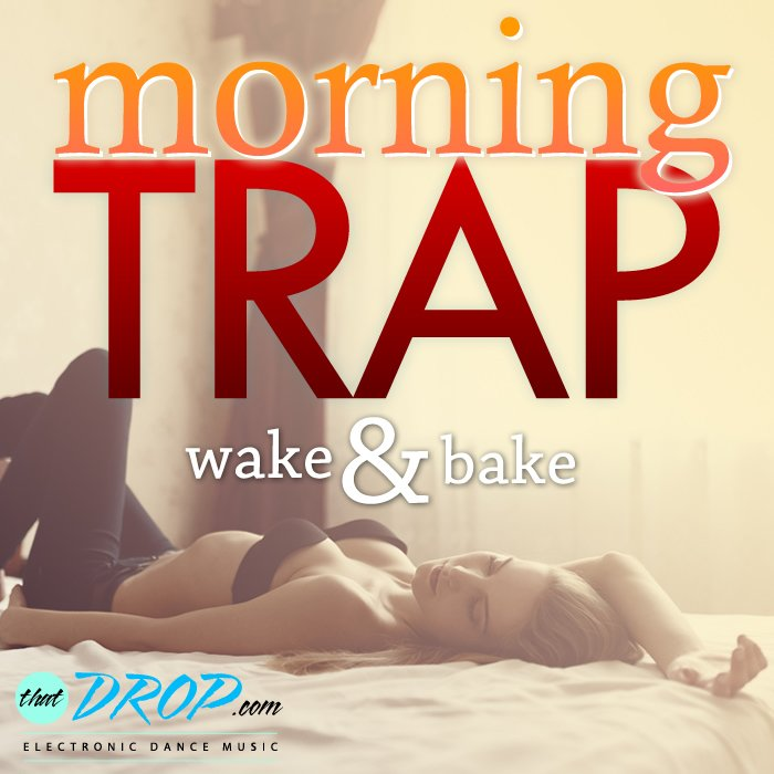morning trap wake and bake trap playlist