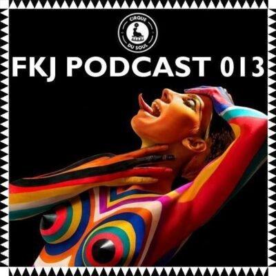 FKJ - Cirque Du Soul Mix 013 [Free Download]