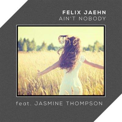 Felix Jaehn ft. Jasmine Thompson - Ain't Nobody (Loves Me Better)