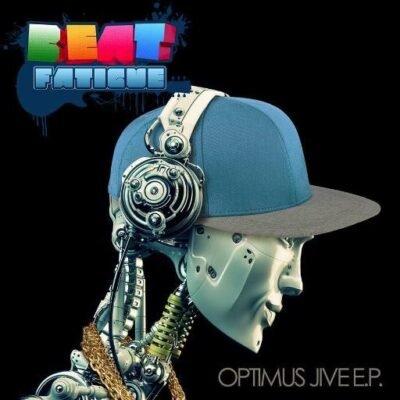 Beat Fatigue - Optimus Jive [Free Download]