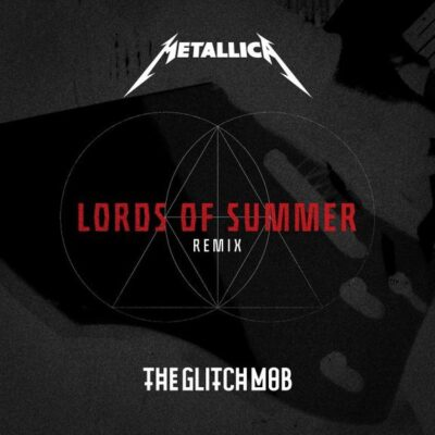 Metallica - Lords of Summer (The Glitch Mob Remix) [Free Download]