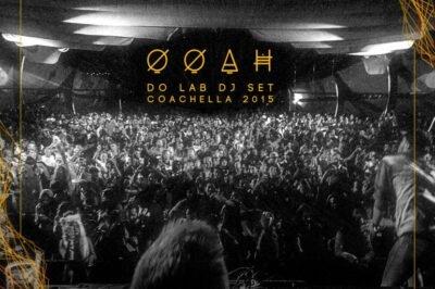 Ooah - Coachella 2015 Do LaB Stage DJ Set [Free Download]