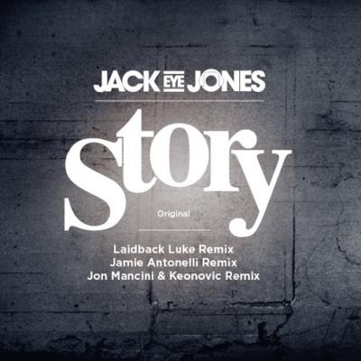 Jack Eye Jones - Story (Laidback Luke Remix)