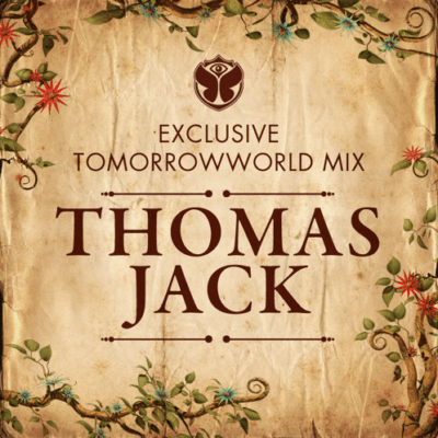 Thomas Jack - Exclusive TomorrowWorld Mix [Free Download]