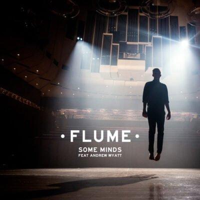 Flume ft. Andrew Wyatt - Some Minds