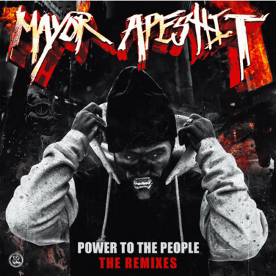 Mayor Apeshit - Power To The People (The Remixes)