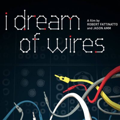I Dream of Wires Shows Us the Origins of Electronic Music [Video]