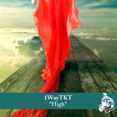 1WayTKT ft. Jeff Gueritey - High