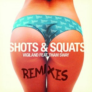 Vigiland - Shots & Squats (Remix Package)