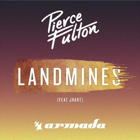 Armada Music Pierce Fulton JHart Landmines