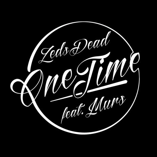 Zeds Dead One Time