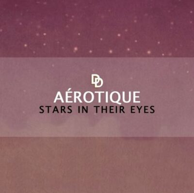 Aérotique - Stars In Their Eyes [Free Download]