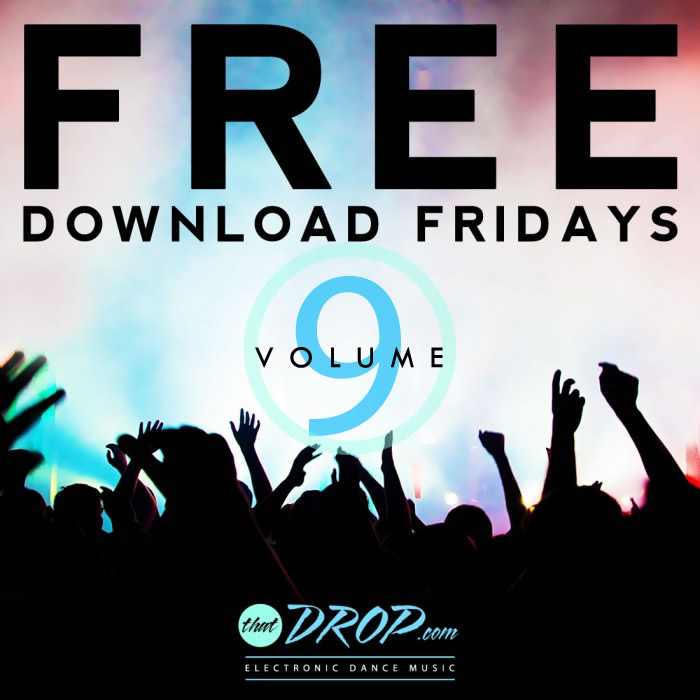 Free edm download fridays: freebie tunes to make you groove [free.