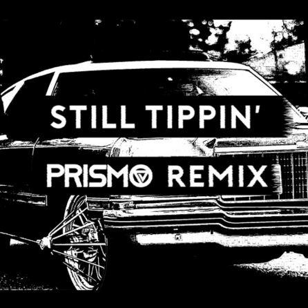 Prismo Still Tippin