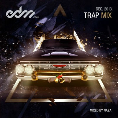 Naza December 2013 Trap Mix