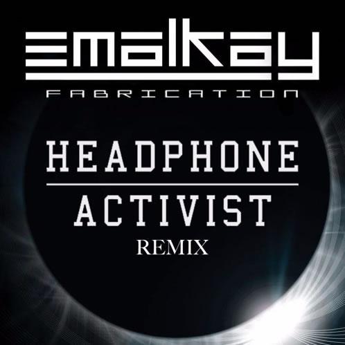Emalkay - Fabrication (Headphone Activist Remix) [Free Download]