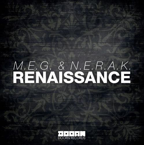 M.E.G. & N.E.R.A.K. - Renaissance [Free Download]