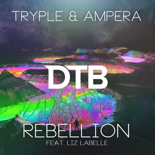 Tryple & AmpEra - Rebellion (ft. Liz Labelle) Free Download