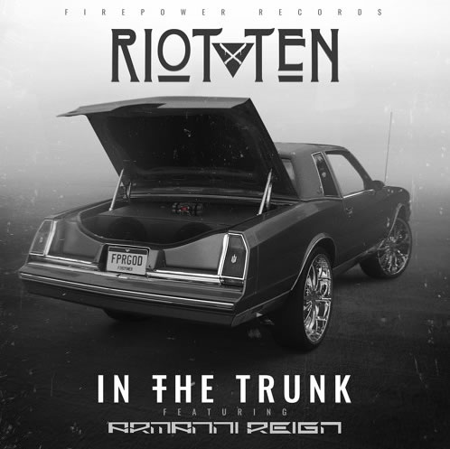 Riot Ten ft. Armanni Reign - In The Trunk