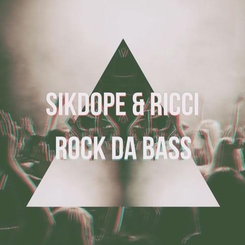 Sikdope & RICCI - Rock Da Bass [Free Download]