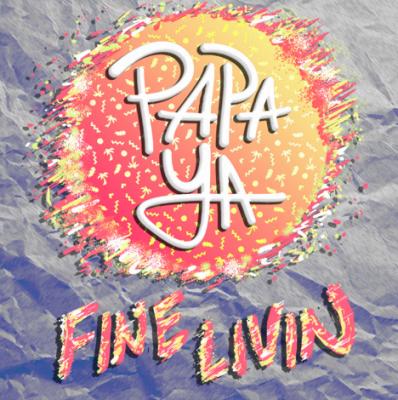 'Fine Livin' by Papa Ya