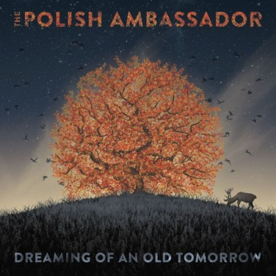 "The Polish Ambassador ""Dreaming of an Old Tomorrow"""