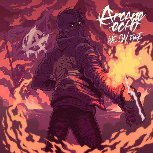 Arcane Echo - We On Fire (Original Mix)