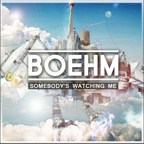 Boehm - Somebody's Watching Me