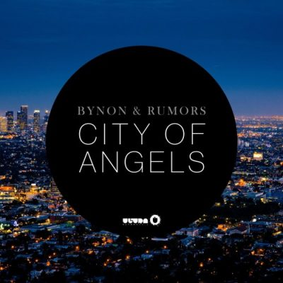 Bynon & Rumors - City of Angels [Ultra Records]