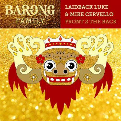 Laidback Luke & Mike Cervello - Front 2 The Back [Barong Family]