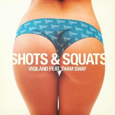 Vigiland feat. Tham Sway - Shots & Squats