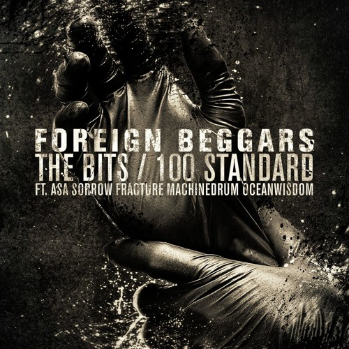 Foreign Beggars - The Bits / 100 Standard