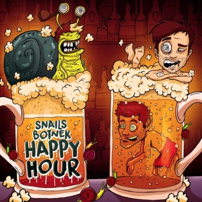 Snails & Botnek - Happy Hour
