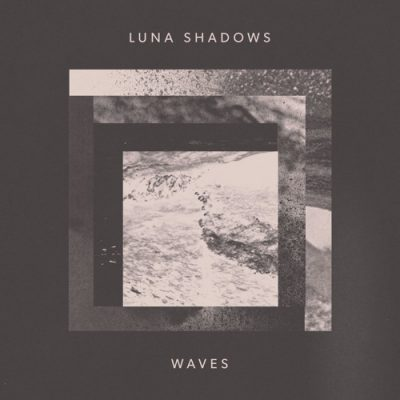 Luna Shadows - Waves