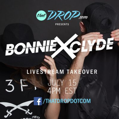 thatDROP Presents: Bonnie X Clyde Livestream Takeover