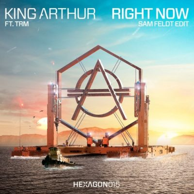 King Arthur Ft. TRM - Right Now (Sam Feldt Edit)