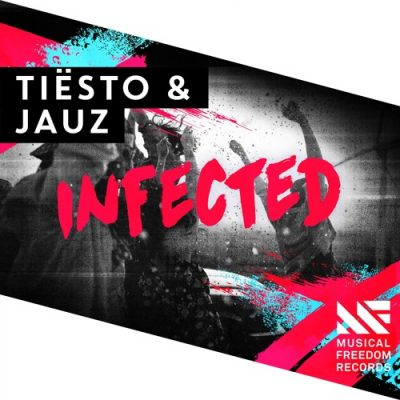 Tiësto & JAUZ - Infected [Musical Freedom Recs]