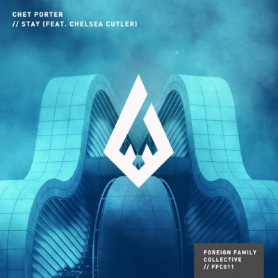 Chet Porter Stay (feat. Chelsea Cutler) [Foreign Family Collective]