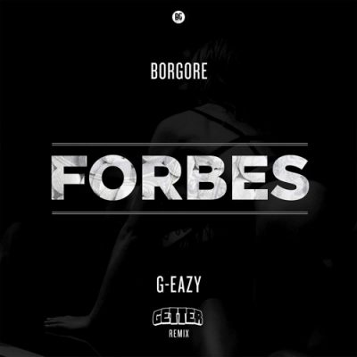 Borgore Ft. G-Eazy - Forbes Getter Remix