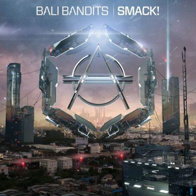 Bali Bandits - SMACK! [Hexagon]