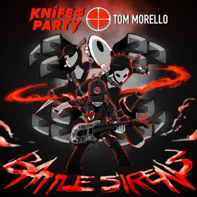 Knife Party & Tom Morello - Battle Sirens