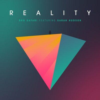 Bro Safari - Reality (feat. Sarah Hudson)