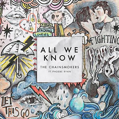 The Chainsmokers All We Know (feat. Phoebe Ryan)