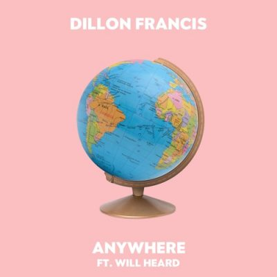 Dillon Francis Anywhere (feat. Will Heard)