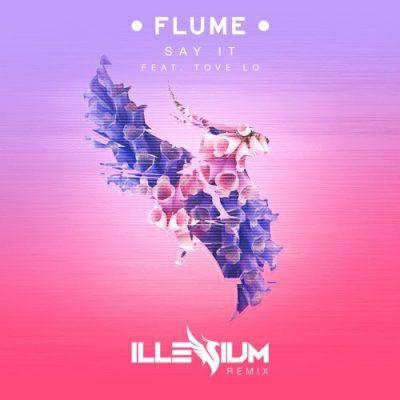 Flume - Say It Illenium Remix